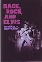 Presley, book for sale: Race, Rock, and Elvis, Michael T. Bertrand